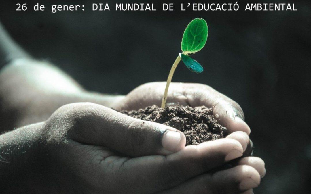 26 de gener: Dia Mundial de l'Educació Ambiental